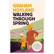 Walking Through Spring by Graham Hoyland