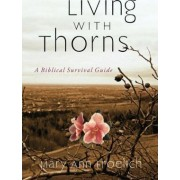 Living with Thorns by Dr Mary Ann Froehlich