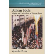 Balkan Idols by Vjekoslav Perica