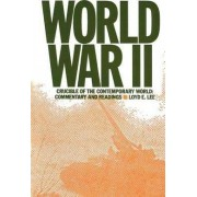 World War Two: Crucible of the Contemporary World - Commentary and Readings by Lily Xiao Hong Lee