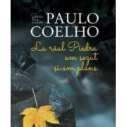 La raul Piedra am sezut si-am plins ed.2014 - Paulo Coelho