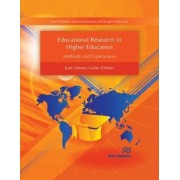 Educational Research in Higher Education: Methods and Experiences by Jose Gomez-Galan