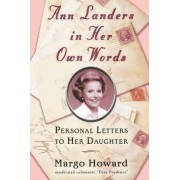 Ann Landers in Her Own Words by Margo Howard