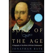Soul of the Age by Jonathan Bate