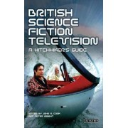 British Science Fiction Television by John R. Cook
