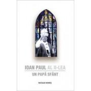 Ioan Paul al II-lea - Un Papă Sfânt .