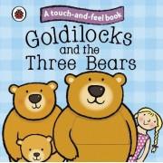Goldilocks and the Three Bears: Ladybird Touch and Feel Fairy Tales by Ladybird