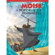 BIBLIA ILUSTRATA PENTRU COPII. MOISE SI POPORUL LUI DUMNEZEU. Vol. 3