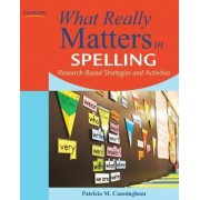 What Really Matters in Spelling by Patricia M. Cunningham
