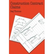 Construction Contract Claims by R. W. Thomas