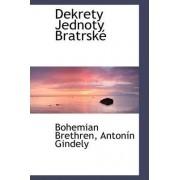 Dekrety Jednoty Bratrsk by Bohemian Brethren