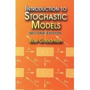 Introduction to Stochastic Models by Roe Goodman