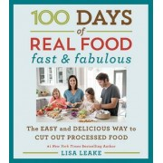 100 Days of Real Food: Fast & Fabulous by Lisa Leake