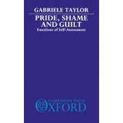 Pride, Shame and Guilt by Gabriele Taylor