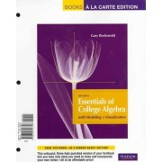 Essentials of College Algebra with Modeling and Visualization, Books a la Carte Plus Mymathlab with Pearson Etext -- Access Card Package by Gary K Rockswold