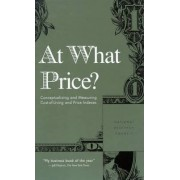 At What Price? by and Other Statistical Issues in Developing Cost-of-Living Indexes Measurement Panel on Conceptual