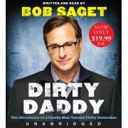 Dirty Daddy Unabridged CD: The Chronicles of a Family Man Turned Filthy Comedian by Bob Saget