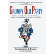 Grumpy Old Party: 20 Tips on How the Republicans Can Shed Their Anger, Reclaim Their Respectability, and Win Back the White House