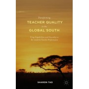 Transforming Teacher Quality in the Global South: Using Capabilities and Causality to Re-Examine Teacher Performance