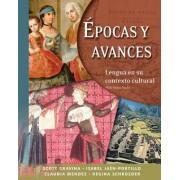 Epocas Y Avances (Student Text) - Lengua en su contexto cultural, with Online Media by Scott Gravina