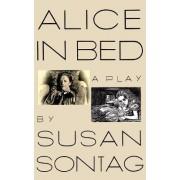 Alice in Bed by Susan Sontag