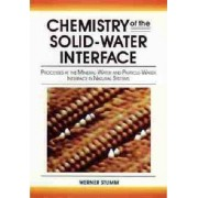 Chemistry of the Solid-Water Interface by Werner Stumm