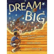 Dream Big: Michael Jordan and the Pursuit of Excellence, Paperback