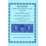 Hesiod - Theogonia, Opera Et Dies, Scutum, Fragmenta Selecta by Hesiod