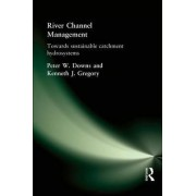River Channel Management by Peter Downs
