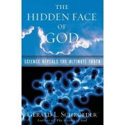The Hidden Face of God by Dr Gerald L Schroeder