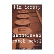 Hammerhead ranch motel - Tim Dorsey - Livre