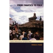 From Fanatics to Folk by Patricia R. Pessar
