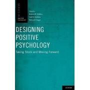 Designing Positive Psychology by Kennon M. Sheldon