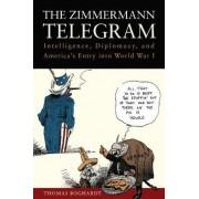 The Zimmermann Telegram by Thomas Boghardt