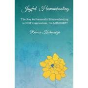 Joyful Homeschooling by Rebecca Kochenderfer