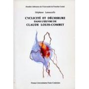 Cyclicité Et Déchirure Dans L'oeuvre De Claude Louis-Combet