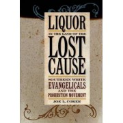 Liquor in the Land of the Lost Cause by Joe L. Coker