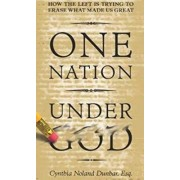 One Nation Under God by Cynthia Dunbar