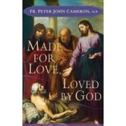 Made for Love, Loved by God by P. J. Cameron