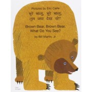 Brown Bear, Brown Bear, What Do You See? In Hindi and English by . Bill Martin