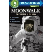 Step into Reading Moonwalk: The First Trip to the Moon by Judy Donnelly
