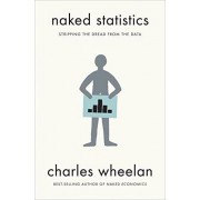 Charles Wheelan Naked Statistics: Stripping the Dread from the Data