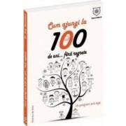Cum ajungi la 100 de ani... fara regrete - Un program anti-age - Soly Bensabat