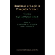 Handbook of Logic in Computer Science: Algebraic and Logical Structures Volume 5 by Samson Abramsky