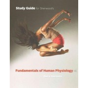 Study Guide for Sherwood's Fundamentals of Human Physiology, 4th by Lauralee Sherwood