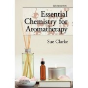 Essential Chemistry for Aromatherapy by Sue Clarke