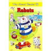 Way Ahead Readers 1b Robots A1 Reader by Keith Gaines