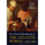 The Oxford Handbook of the Atlantic World by Nicholas Canny