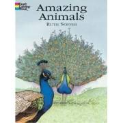 Amazing Animals Coloring Book by Ruth Soffer