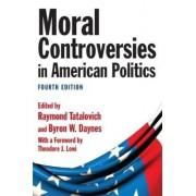 Moral Controversies in American Politics by Raymond Tatalovich